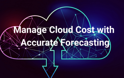 Manage Cloud Cost with Accurate Forecasting